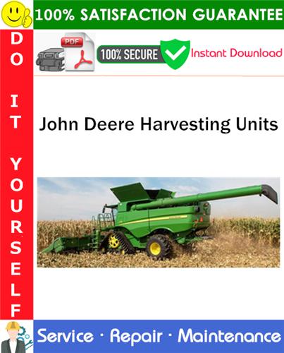 Thumbnail John Deere Harvesting Units Service Repair Manual PDF Download ◆
