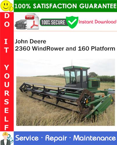 Thumbnail John Deere 2360 WindRower and 160 Platform Service Repair Manual PDF Download ◆