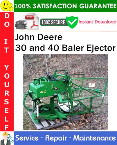 Thumbnail John Deere 30 and 40 Baler Ejector Technical Manual