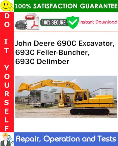 Thumbnail John Deere 690C Excavator, 693C Feller-Buncher, 693C Delimber Repair, Operation and Tests Technical Manual PDF Download ◆