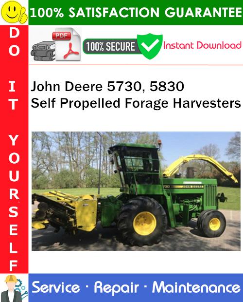 Thumbnail John Deere 5730, 5830 Self Propelled Forage Harvesters Service Repair Manual PDF Download ◆
