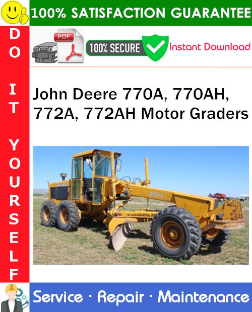 Thumbnail John Deere 770A, 770AH, 772A, 772AH Motor Graders Service Repair Manual PDF Download ◆
