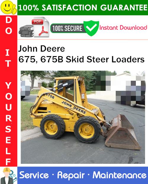 Thumbnail John Deere 675, 675B Skid Steer Loaders Service Repair Manual PDF Download ◆