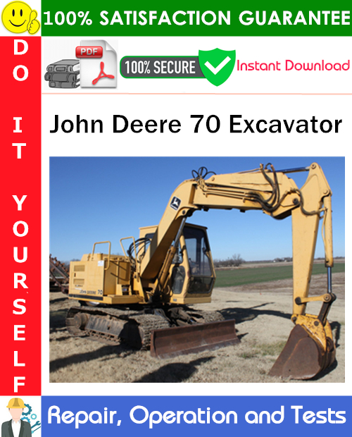 Thumbnail John Deere 70 Excavator Repair, Operation and Tests Technical Manual PDF Download ◆