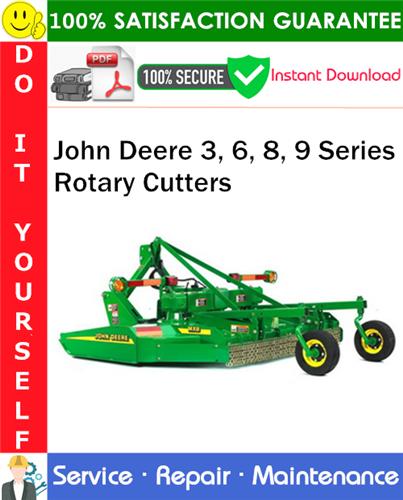 Thumbnail John Deere 3, 6, 8, 9 Series Rotary Cutters Service Repair Manual PDF Download ◆