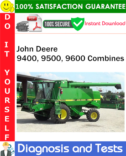 Thumbnail John Deere 9400, 9500, 9600 Combines Diagnosis and Tests Technical Manual PDF Download ◆