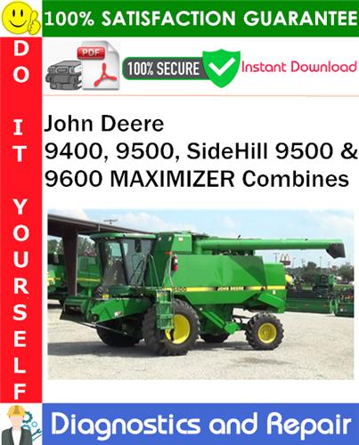 Thumbnail John Deere 9400, 9500, SideHill 9500 & 9600 MAXIMIZER Combines Diagnostics and Repair Technical Manual PDF Download ◆