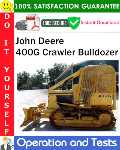 Thumbnail John Deere 400G Crawler Bulldozer Operation and Test Technical Manual PDF Download ◆