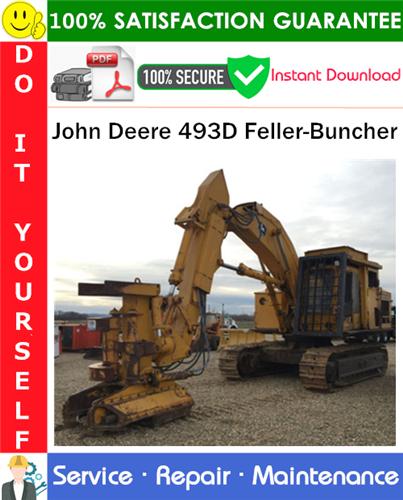 Thumbnail John Deere 493D Feller-Buncher Service Repair Manual PDF Download ◆