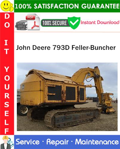 Thumbnail John Deere 793D Feller-Buncher Service Repair Manual PDF Download ◆