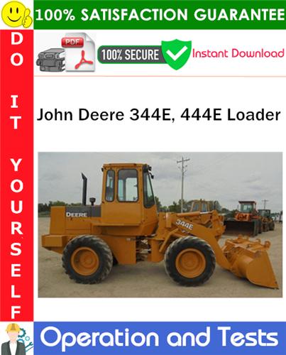 Thumbnail John Deere 344E, 444E Loader Operation and Test Technical Manual PDF Download ◆