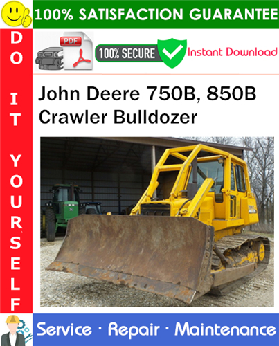 Thumbnail John Deere 750B, 850B Crawler Bulldozer Repair Technical Manual PDF Download ◆