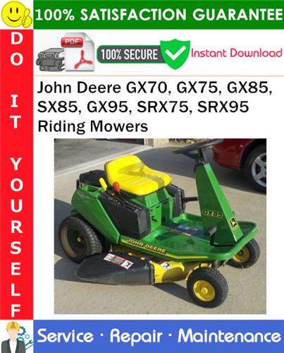 Thumbnail John Deere GX70, GX75, GX85, SX85, GX95, SRX75, SRX95 Riding Mowers Service Repair Manual PDF Download ◆