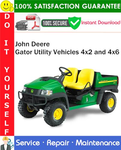 Thumbnail John Deere Gator Utility Vehicles 4x2 and 4x6 Service Repair Manual PDF Download ◆