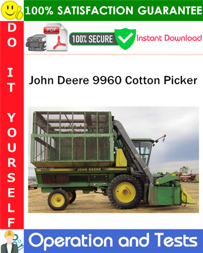 Thumbnail John Deere 9960 Cotton Picker Operation and Tests Technical Manual PDF Download ◆