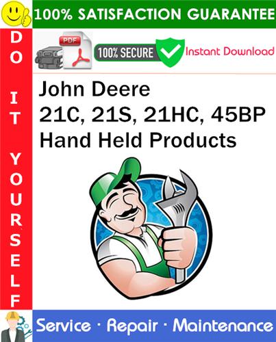 Thumbnail John Deere 21C, 21S, 21HC, 45BP Hand Held Products Service Repair Manual PDF Download ◆