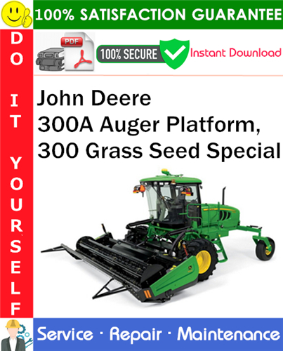 Thumbnail John Deere 300A Auger Platform, 300 Grass Seed Special Service Repair Manual PDF Download ◆