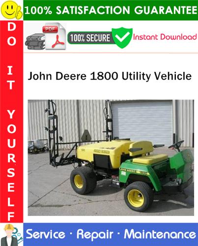 Thumbnail John Deere 1800 Utility Vehicle Service Repair Manual PDF Download ◆