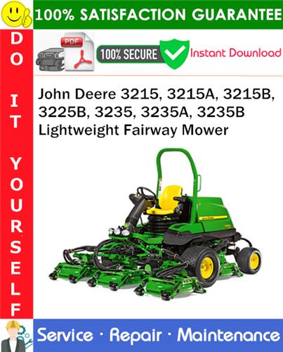 Thumbnail John Deere 3215, 3215A, 3215B, 3225B, 3235, 3235A, 3235B Lightweight Fairway Mower Service Repair Manual PDF Download ◆