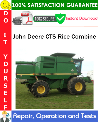 Thumbnail John Deere CTS Rice Combine Repair, Operation and Tests Technical Manual PDF Download ◆