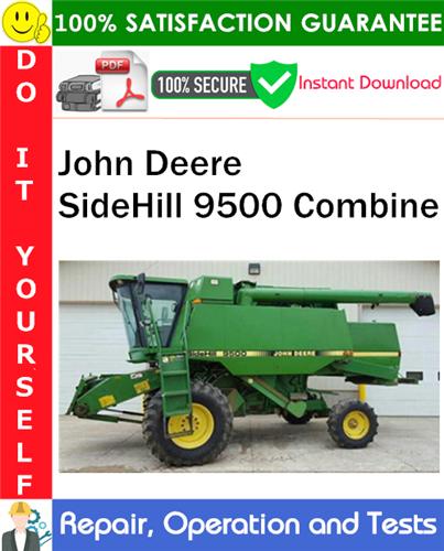Thumbnail John Deere SideHill 9500 Combine Repair, Operation and Tests Technical Manual PDF Download ◆