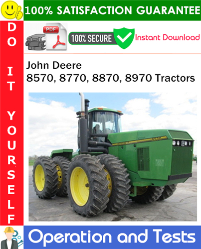 Thumbnail John Deere 8570, 8770, 8870, 8970 Tractors Operation and Tests Technical Manual PDF Download ◆