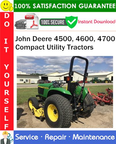 Thumbnail John Deere 4500, 4600, 4700 Compact Utility Tractors Service Repair Manual PDF Download ◆