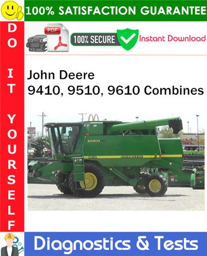 Thumbnail John Deere 9410, 9510, 9610 Combines Diagnostics & Tests Technical Manual PDF Download ◆