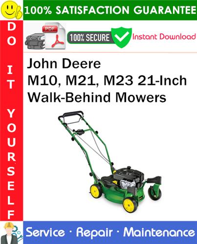 Thumbnail John Deere M10, M21, M23 21-Inch Walk-Behind Mowers Service Repair Manual PDF Download ◆