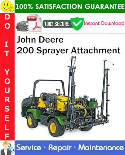 Thumbnail John Deere 200 Sprayer Attachment Service Repair Manual PDF Download ◆