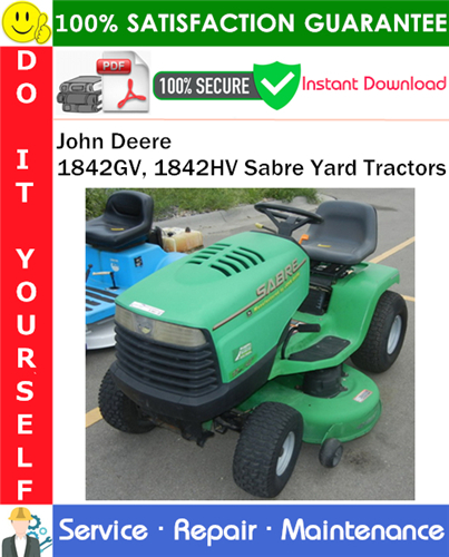 Thumbnail John Deere 1842GV, 1842HV Sabre Yard Tractors Service Repair Manual PDF Download ◆