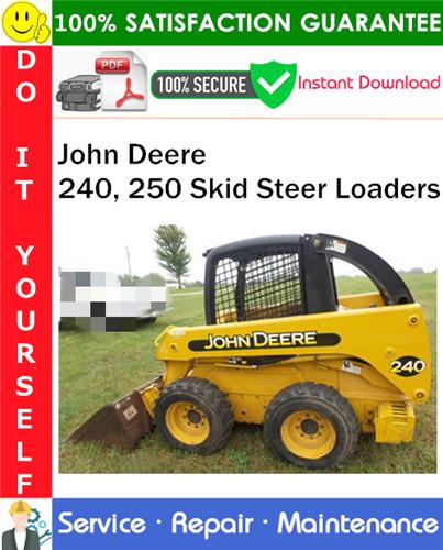 Thumbnail John Deere 240, 250 Skid Steer Loaders Service Repair Manual PDF Download ◆