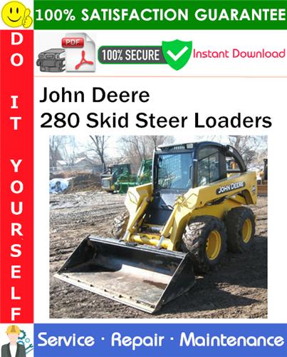 Thumbnail John Deere 280 Skid Steer Loaders Service Repair Manual PDF Download ◆