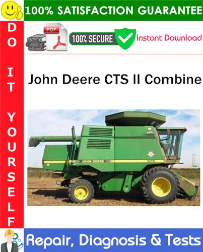 Thumbnail John Deere CTS II Combine Repair, Diagnosis & Tests Technical Manual PDF Download ◆