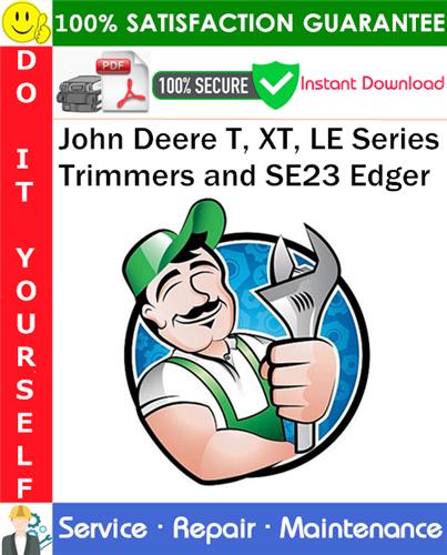 Thumbnail John Deere T, XT, LE Series Trimmers and SE23 Edger Service Repair Manual PDF Download ◆