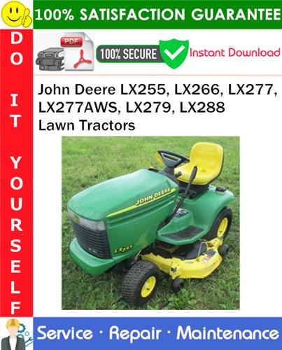 Thumbnail John Deere LX255, LX266, LX277, LX277AWS, LX279, LX288 Lawn Tractors Service Repair Manual PDF Download ◆