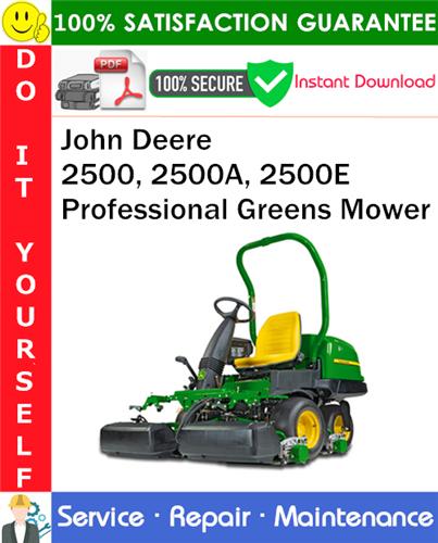 Thumbnail John Deere 2500, 2500A, 2500E Professional Greens Mower Service Repair Manual PDF Download ◆