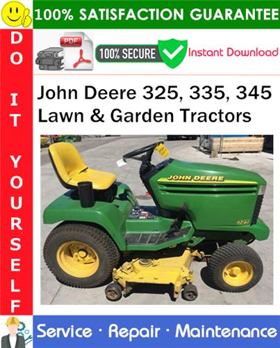 Thumbnail John Deere 325, 335, 345 Lawn & Garden Tractors Service Repair Manual PDF Download ◆