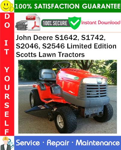 Thumbnail John Deere S1642, S1742, S2046, S2546 Limited Edition Scotts Lawn Tractors Service Repair Manual PDF Download ◆