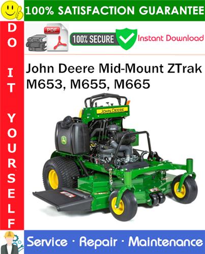 Thumbnail John Deere Mid-Mount ZTrak M653, M655, M665 Service Repair Manual PDF Download [Serial number (010001 - )] ◆