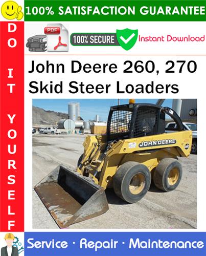Thumbnail John Deere 260, 270 Skid Steer Loaders Service Repair Manual PDF Download ◆