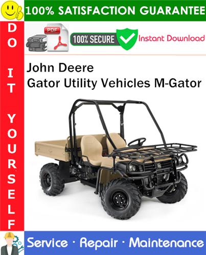 Thumbnail John Deere Gator Utility Vehicles M-Gator Service Repair Manual PDF Download ◆