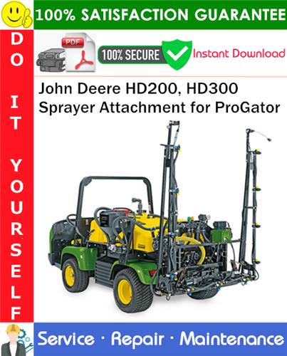 Thumbnail John Deere HD200, HD300 Sprayer Attachment for ProGator Service Repair Manual PDF Download ◆