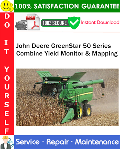 Thumbnail John Deere GreenStar 50 Series Combine Yield Monitor & Mapping Service Repair Manual PDF Download ◆