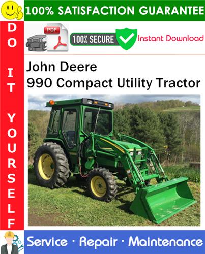 Thumbnail John Deere 990 Compact Utility Tractor Service Repair Manual PDF Download ◆