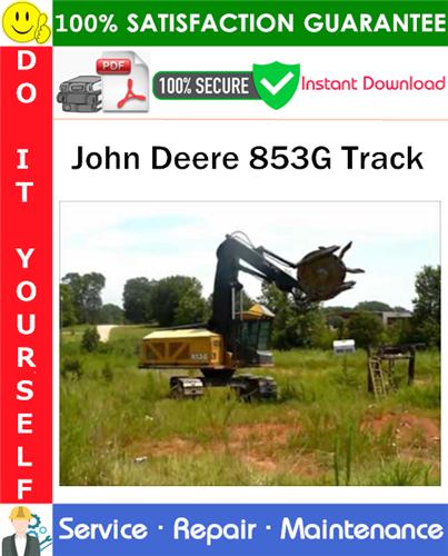 Thumbnail John Deere 853G Track Service Repair Manual PDF Download ◆