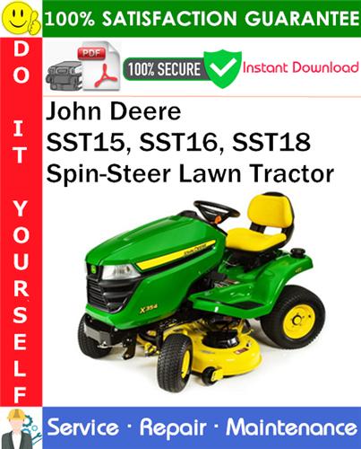 Thumbnail John Deere SST15, SST16, SST18 Spin-Steer Lawn Tractor Service Repair Manual PDF Download ◆