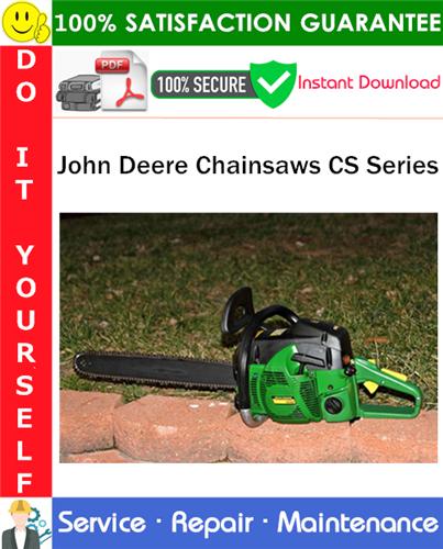 Thumbnail John Deere Chainsaws CS Series Service Repair Manual PDF Download ◆