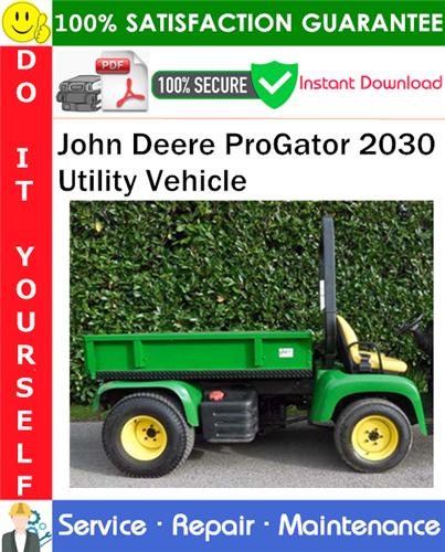 Thumbnail John Deere ProGator 2030 Utility Vehicle Service Repair Manual PDF Download ◆