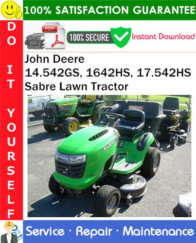Thumbnail John Deere 14.542GS, 1642HS, 17.542HS Sabre Lawn Tractor Service Repair Manual PDF Download ◆